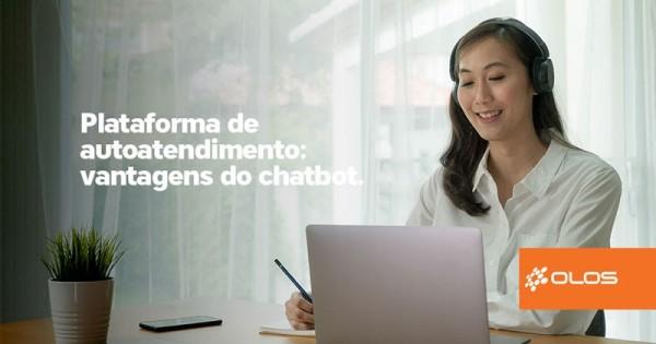 Plataforma de autoatendimento: vantagens do chatbot